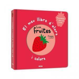El meu llibre d olors i colors: Les fruites