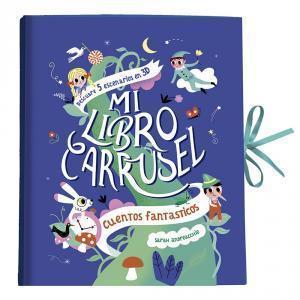 Mi libro carrusel: Cuentos fantásticos