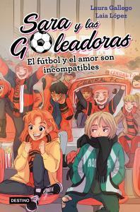 Sara y Goleadoras 4: El amor y el fútbol son incompatibles