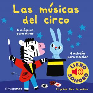 Las músicas del circo: Mi primer libro de sonidos
