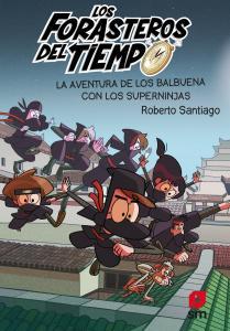 Aventura de los Balbuena con los supernijas, La