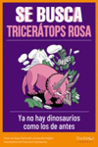 Se busca tricerátops rosa
