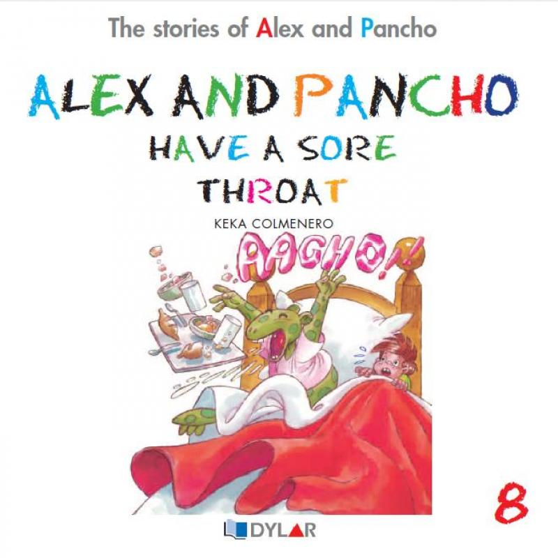 Alex and Pancho have a sore throat. Dylar 8