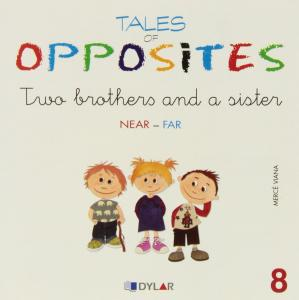 Two brothers and a sister.Tales of opposites 8