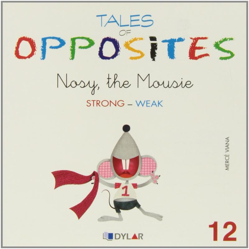 Nosy, the mousie.tales of opposites 12.