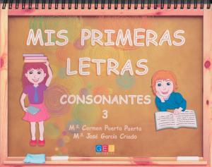 Mis primeras letras 3: Consonantes. GEU