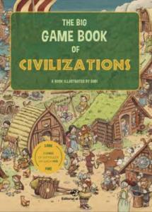 The big game book of civilizations - Libros para niños en inglés