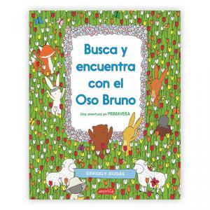 Busca y encuentra con el oso Bruno. Una aventura en primavera