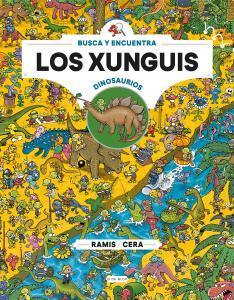 Xunguis entre dinosaurios (Colección Los Xunguis)