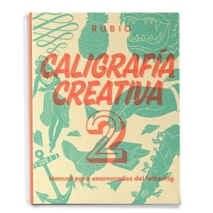 Caligrafía creativa 2: manual para enamorados del lettering