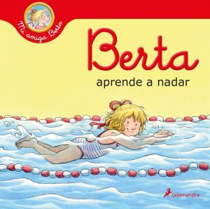Mi amiga Berta: Berta aprende a nadar