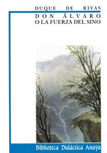 Don Álvaro o la fuerza del sino(bibli.didáctic). Anaya