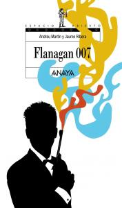 Flanagan 007 (espacio abierto). Anaya