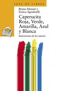 Caperucita Roja, Verde, Amarilla, Azul y Blanca.