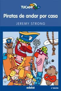 Piratas de andar por casa (Tucan azul). Edebe