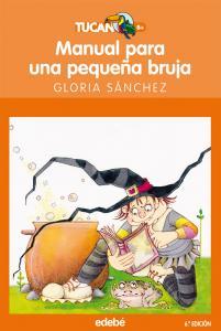 Manual para una pequeña bruja (Tucan naranja). Edebe
