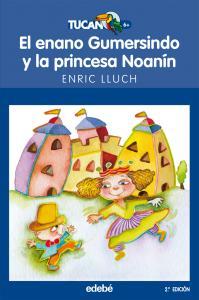 El enano Gumersindo y la princesa Noanín (Tucan 6). Edebe