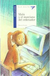 Malú y el marciano del ordenador. Edelvives
