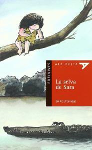 La selva de Sara. Edelvives