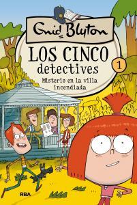 Los 5 detectives 1: Misterio en la villa incendiada