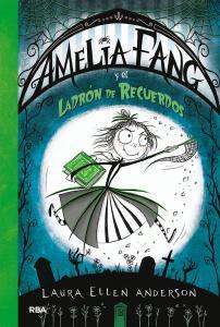 Amelia Fang 3: Amelia y el ladrón de recuerdos