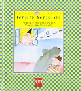 Jorgito Gorgorito (Cuentos Ahora). SM