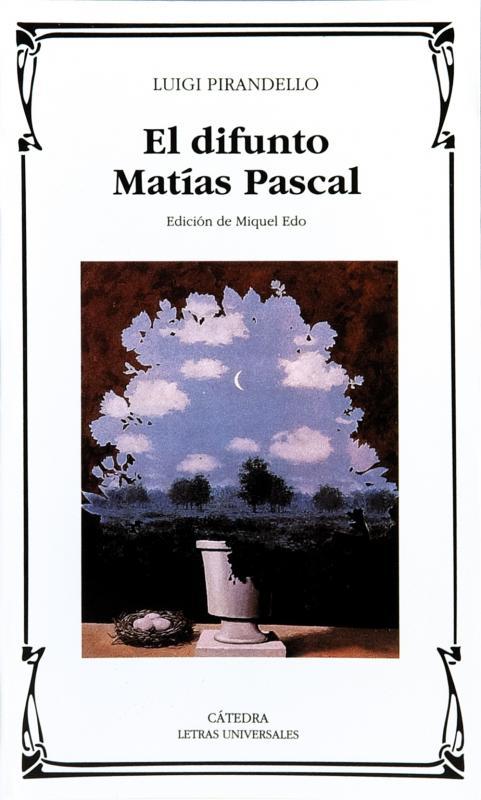 DIFUNTO MATIAS PASCAL. CATEDRA.