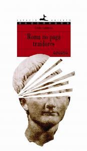 Roma no paga traidores (espacio abierto). Anaya