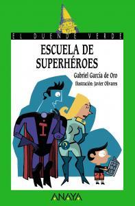 Escuela de superhéroes. Duende Verde Anaya