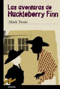 Las aventuras de Huckleberry Finn (tus libros). Anaya