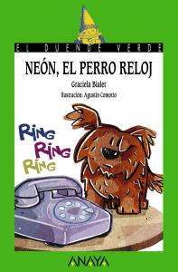 Neón, el perro reloj (duende verde). Anaya