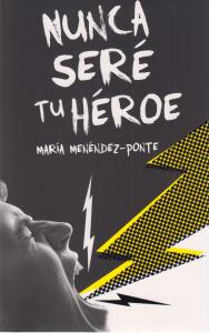 Nunca seré tu héroe (M.Menendez)