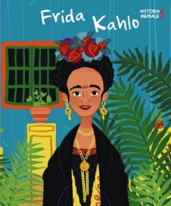 Historias geniales: Frida Kahlo