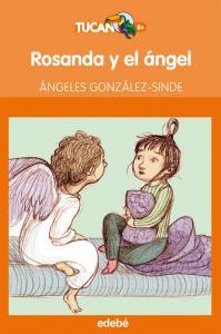 Rosana y el ángel (Tucan). Edebe