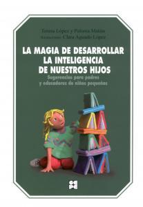 La magia de desarrollar la inteligencia de nuestros hijos