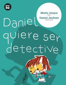 Daniel quiere ser detective. Primeros Lectores SM
