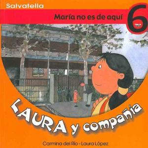 Laura y compañía 6: María no es de aquí