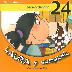 Laura y compañia 24: Seré ordenada. Salvatella