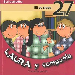 Laura y compañia 27: Eli es ciega. Salvatella