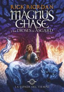 Magnus Chase y los dioses de Asgard 1. La espada del tiempo