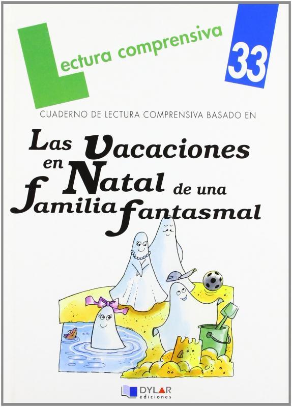 Las vacaciones en Natal de una familia fantasmal. Lect.comp. Dylar
