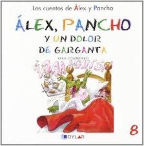 Alex y Pancho. Un dolor de garganta. Cuento 8