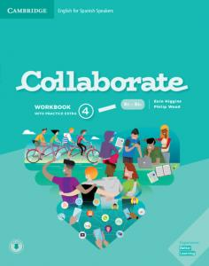 Collaborate English for Spanish Speakers. workbook with Practice Extra and Collaboration Plus. Level