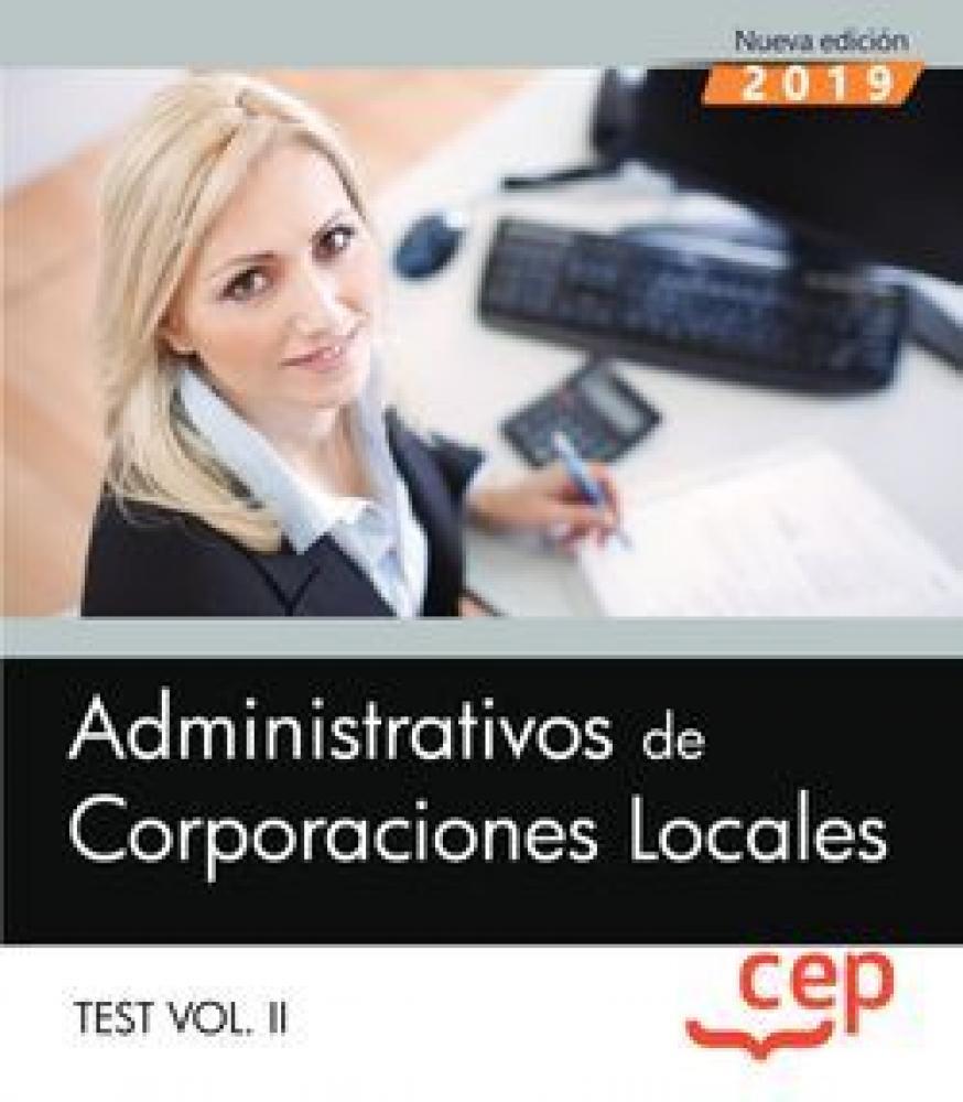 Administrativos de Corporaciones Locales. Test Vol. II