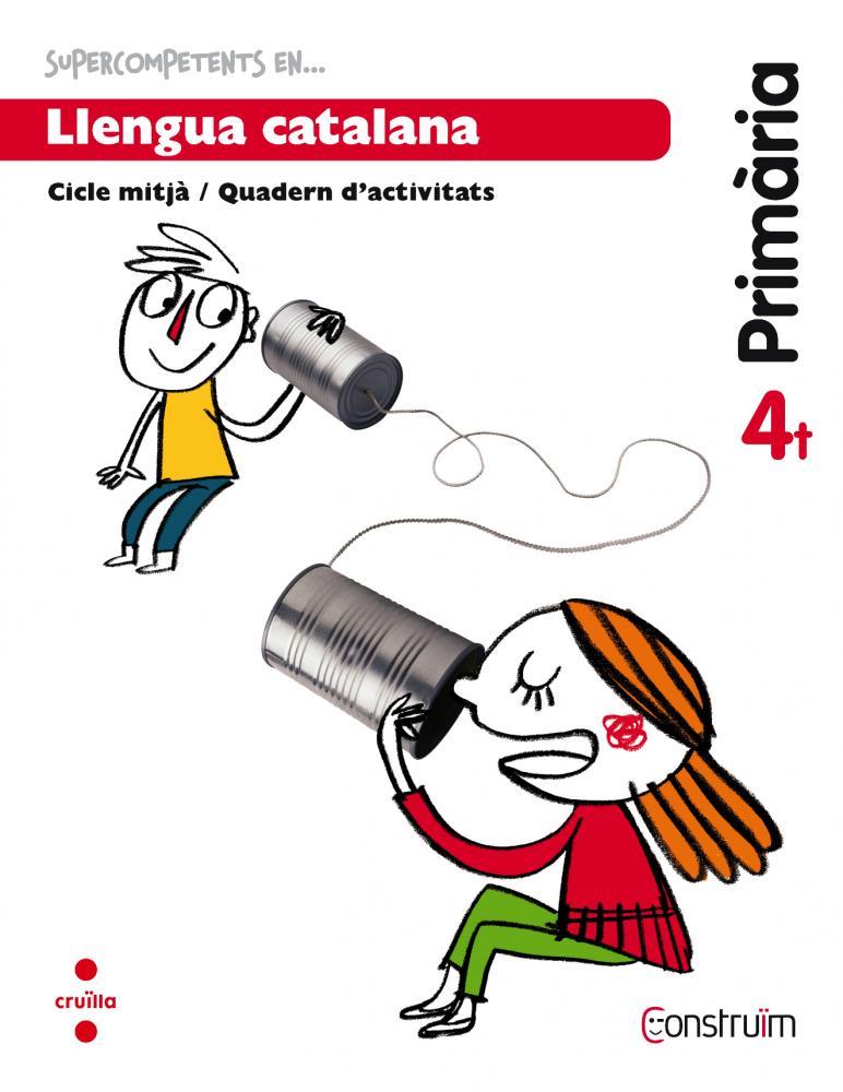 Supercompetents en... Llengua catalana. 4 Primària. Construïm. Quadern
