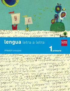 Lengua 1º EP.Letra a Letra Savia. Trimestral SM.