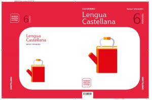 Cuaderno Lengua Castellana 6 Primaria. Tercer  Trimestre