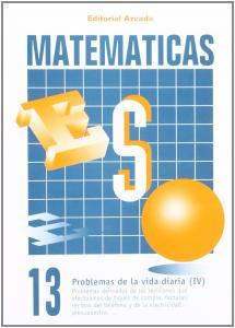 Matematicas ESO 13. Problemas de la vida diaria (IV).