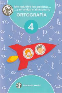 Mis Juguetes las Palabras...y mi amigo el Diccionario 4 Ortografía