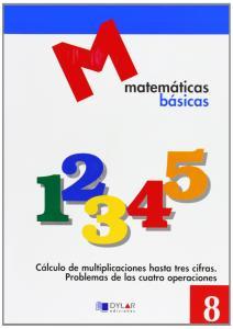 MATEMATICAS BASICAS - 8 Cálculo de multiplicaciones hasta tres cifras.